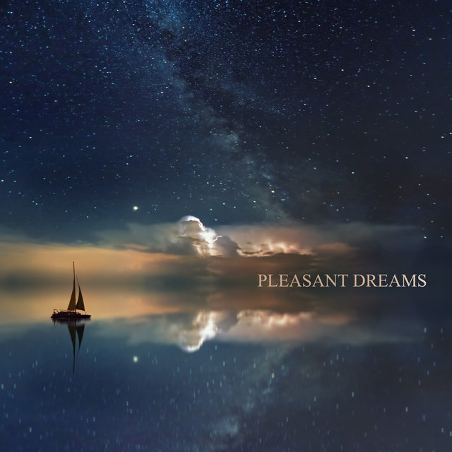 Pleasant Dreams: The Mildest Music That'll Help You Sleep and Rest