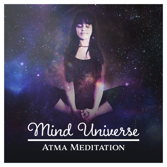 Mind Universe – Atma Meditation: Cosmic Energy, Perception Awakening, Awareness & Inner Discovery, Find Integral Connection