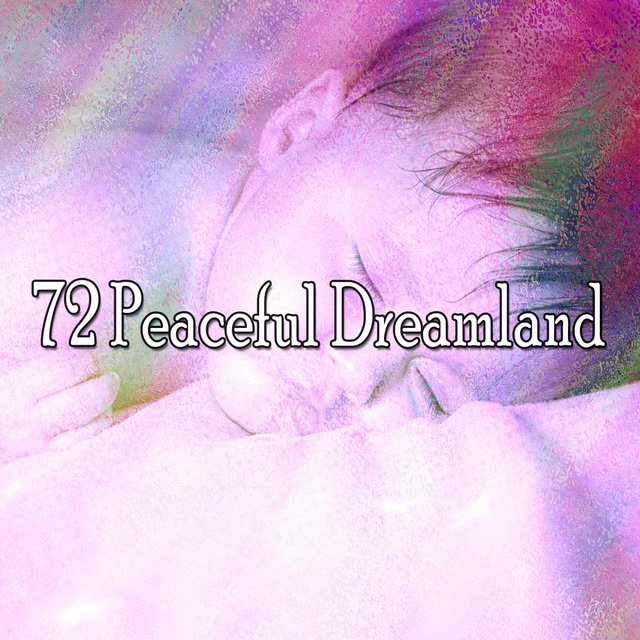 72 Peaceful Dreamland