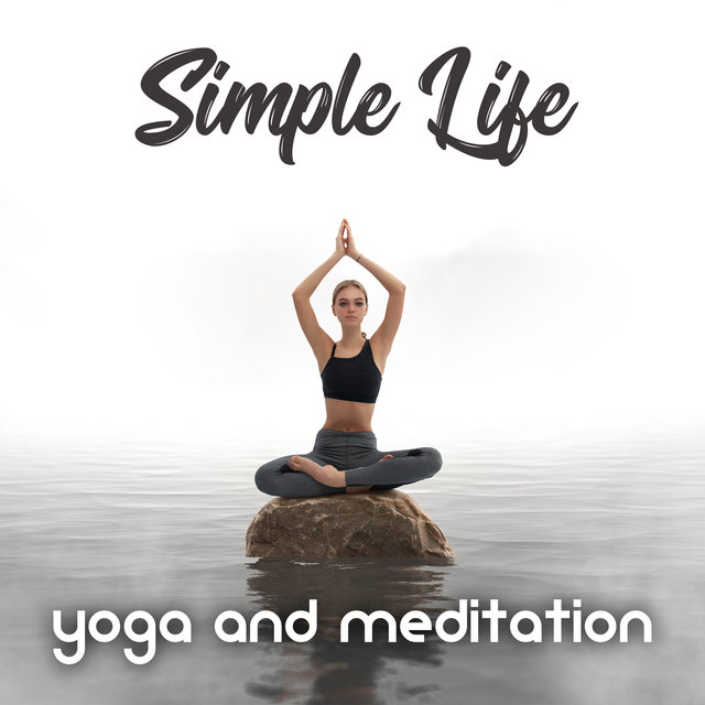 Simple Life: Yoga and Meditation