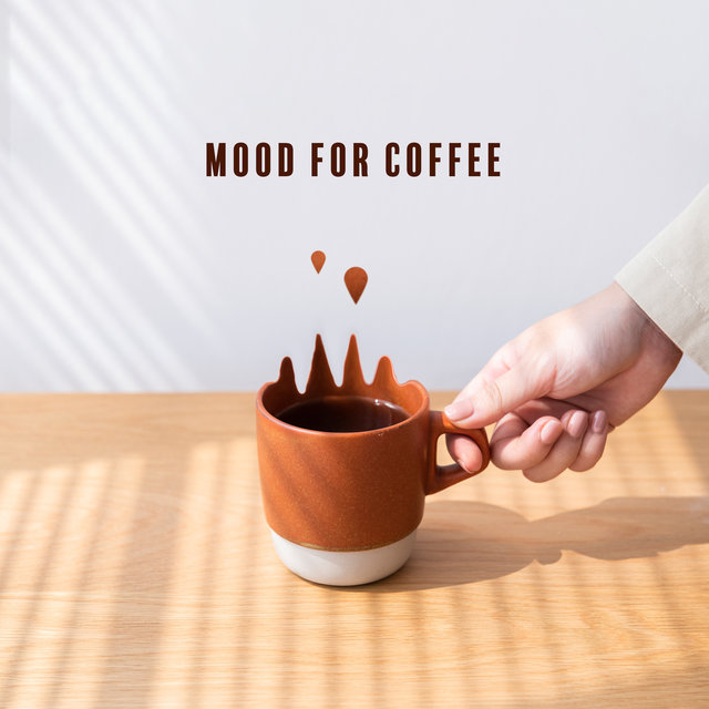 Mood for Coffee