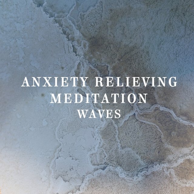 Anxiety Relieving Meditation Waves