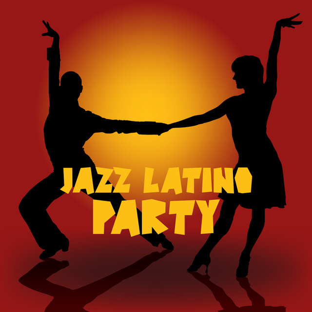 Jazz Latino Party: 2019 Smooth Jazz Sexy Music, Evening Dance Party Songs, Sensual Salsa Melodies, Piano, Guitar & Sax Good Vibrations