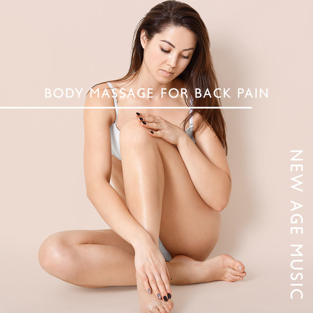 Body Massage for Back Pain (New Age Music and Physical Healing)
