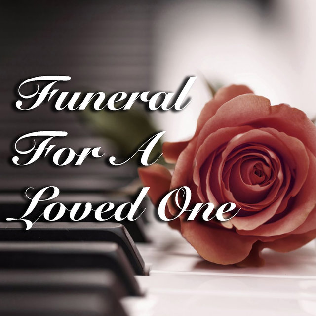 Funeral For A Loved One