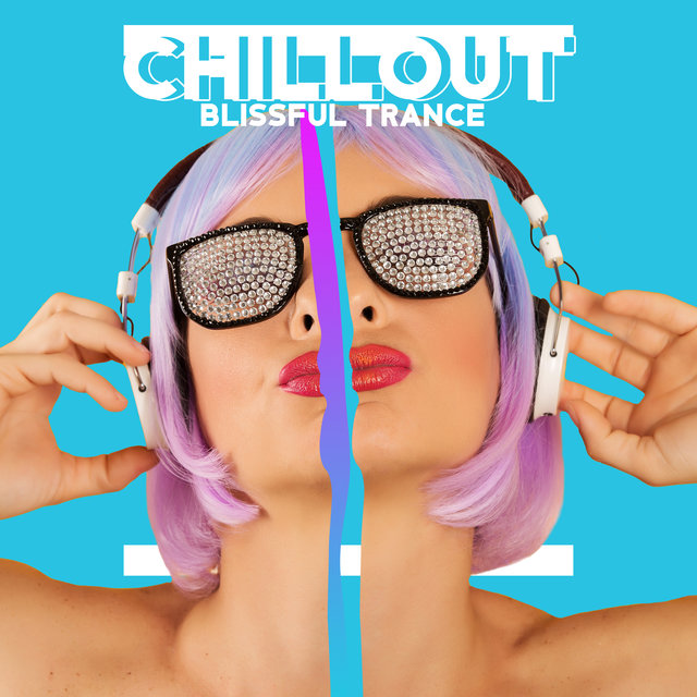 Chillout Blissful Trance - Calm Chill Vibes, Deep Rest, Relaxing Moments