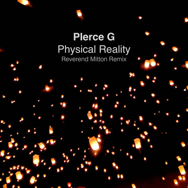 Physical Reality (Reverend Mitton Remix)