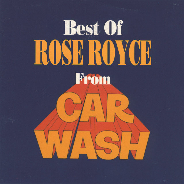 Best Of Rose Royce From Carwash