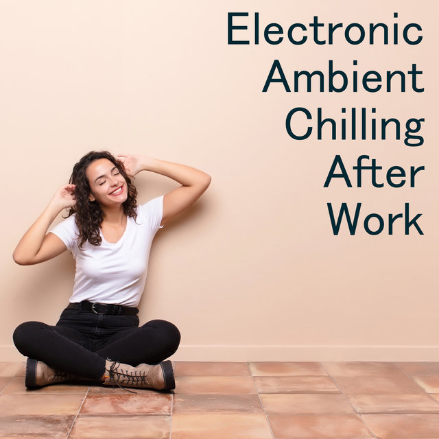 Electronic Ambient Chilling After Work