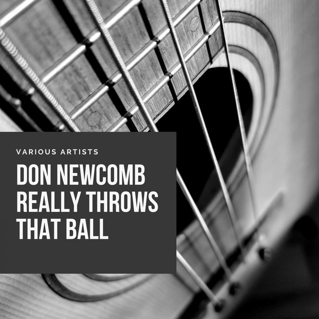 Don Newcomb Really Throws That Ball