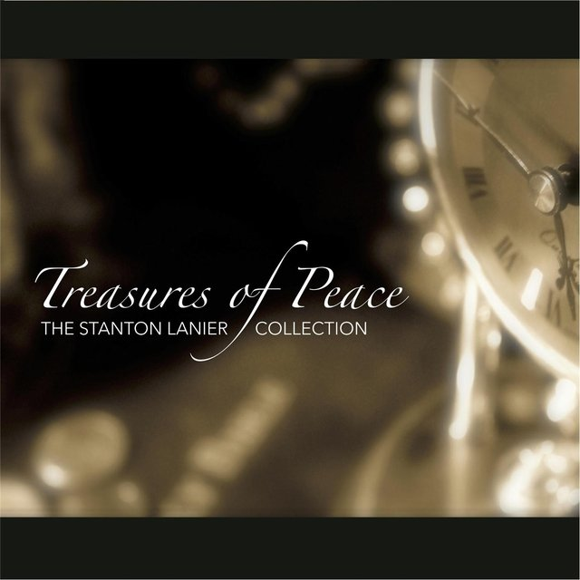 Cover art for album Treasures of Peace: The Stanton Lanier Collection by Stanton Lanier