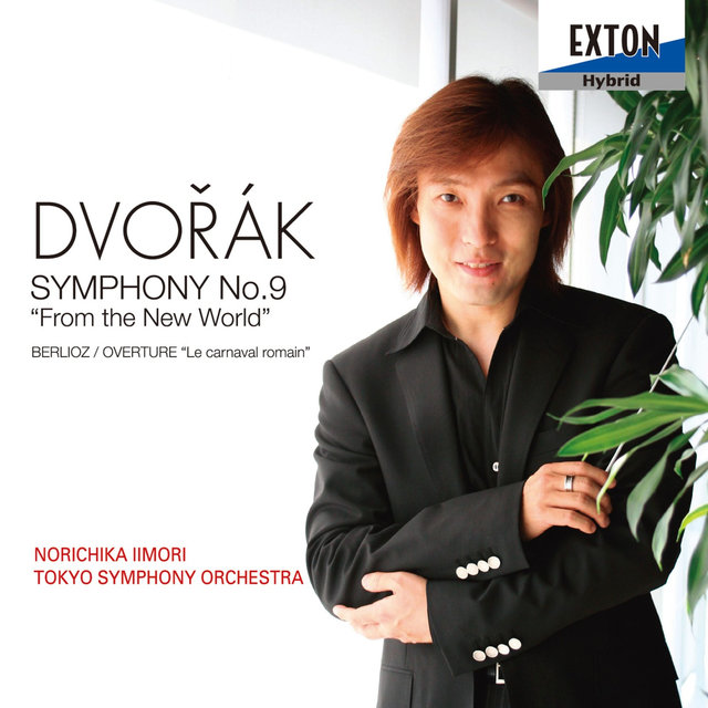 Dvorak: Symphony No. 9 from the New World, Berlioz: Overture Le Carnaval Romain
