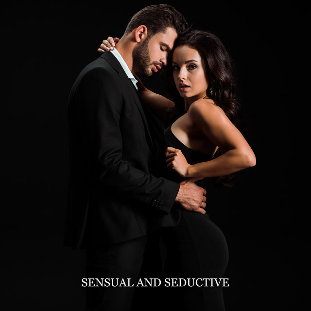 Sensual and Seductive: Late Night Rhytm and Blues Music for Lovers, Blissful Romantic Time Together