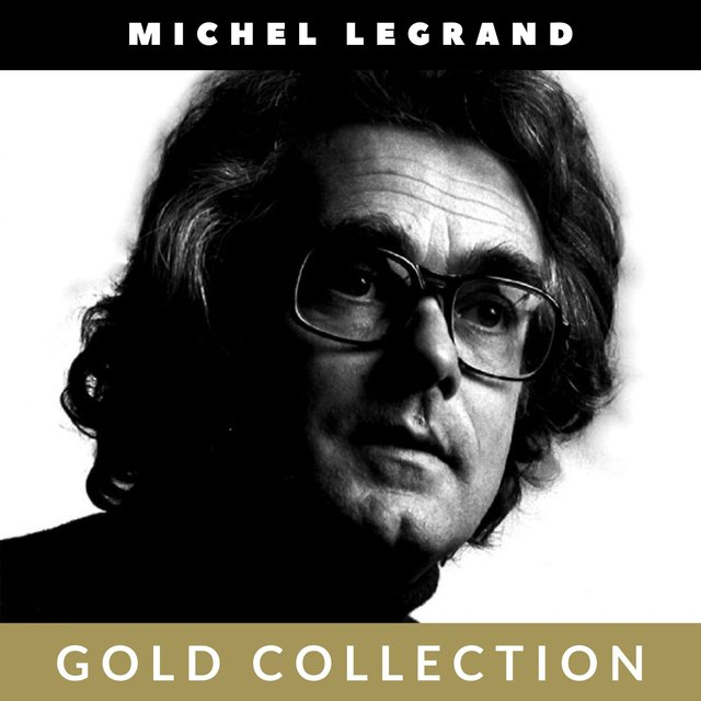 Michel Legrand - Gold Collection