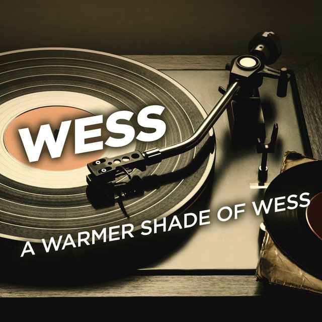A Warmer Shade of Wess