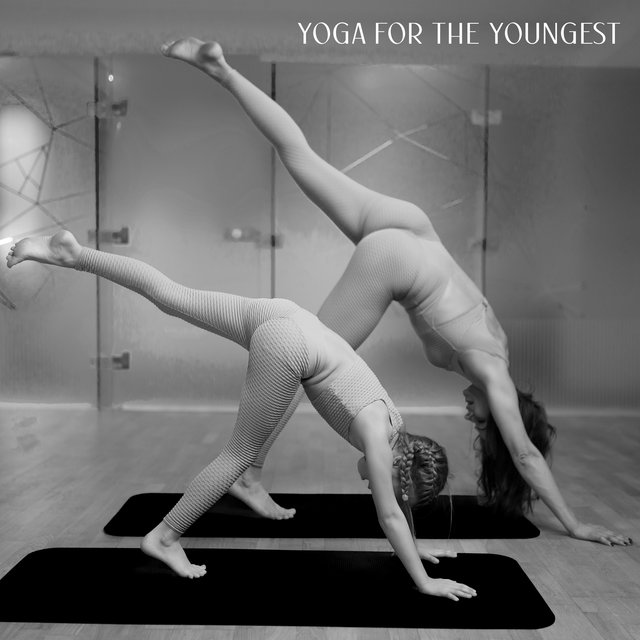 Yoga For The Youngest: Music for Joint Yoga Exercises and Meditation of Parents with Children
