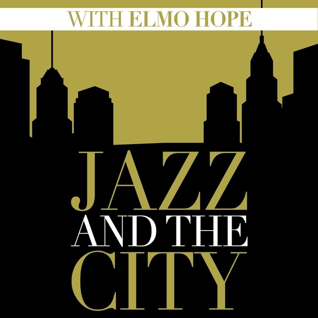 Jazz And The City With Elmo Hope