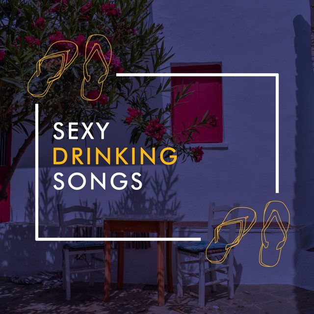 Sexy Drinking Songs