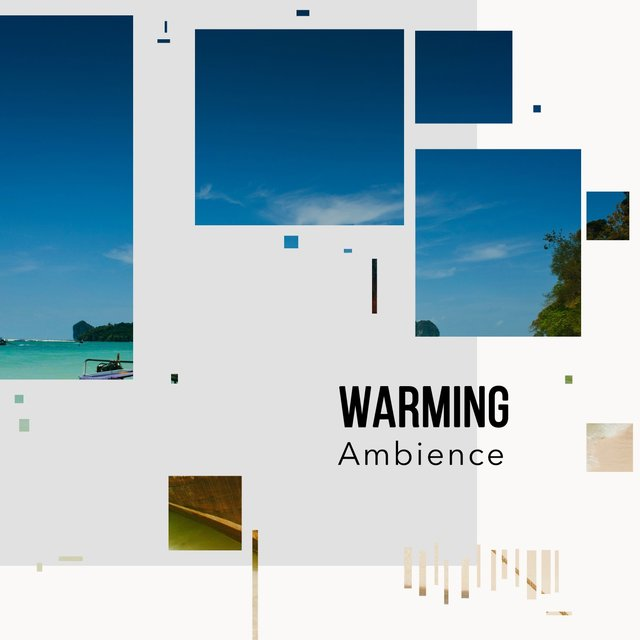 # Warming Ambience