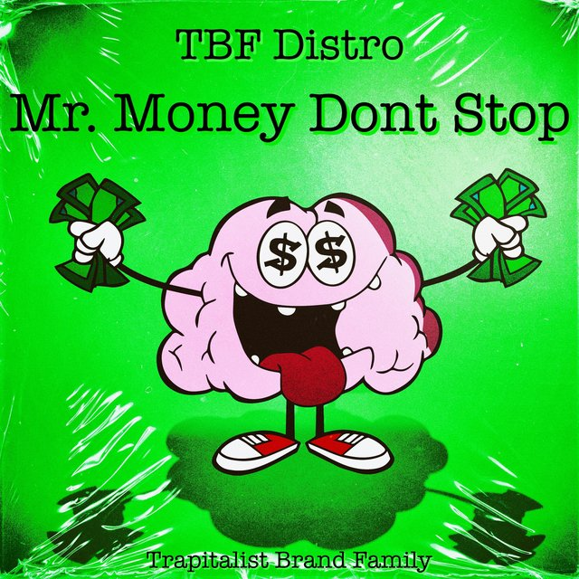 Mr. Money Don't Stop