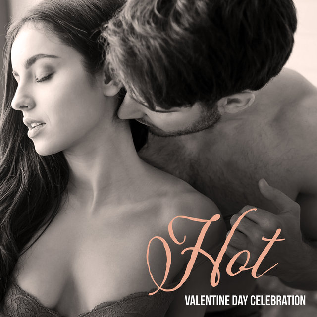 Hot Valentine Day Celebration: Sexy Background Music for Couples in Love