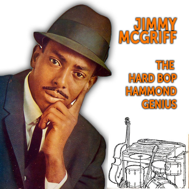 Jimmy McGriff: The Hard Bop Hammond Genius