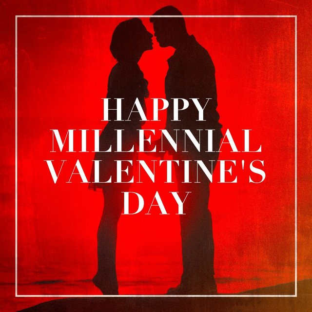 Happy Millennial Valentine's Day