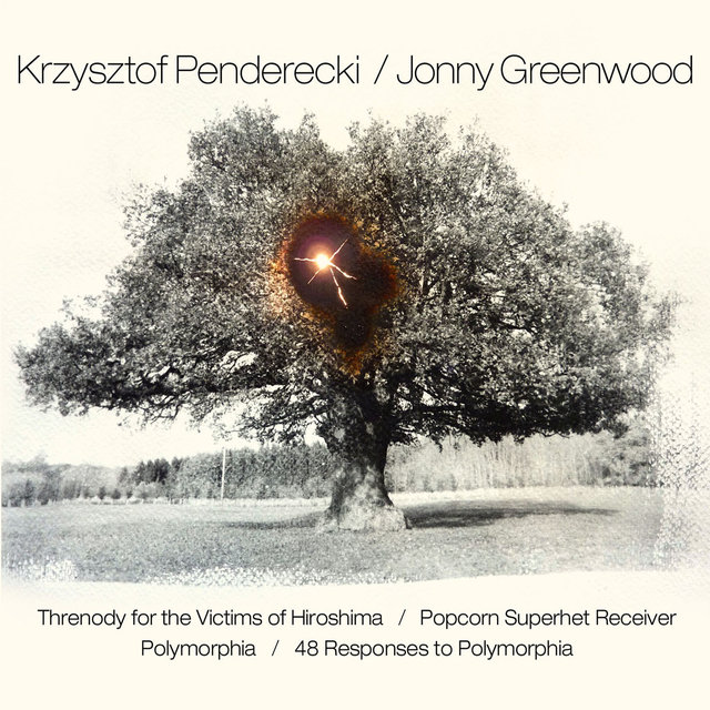 Penderecki & Greenwood: Threnody for the Victims of Hiroshima / Popcorn Superhet Receiver / Polymorphia / 48 Responses to Polymorphia