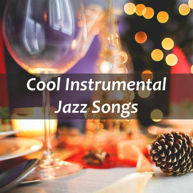 Cool Instrumental Jazz Songs: Warm Winter Evening with Smooth Jazz Music, Elegant Dinner, Mood Music for Family Time