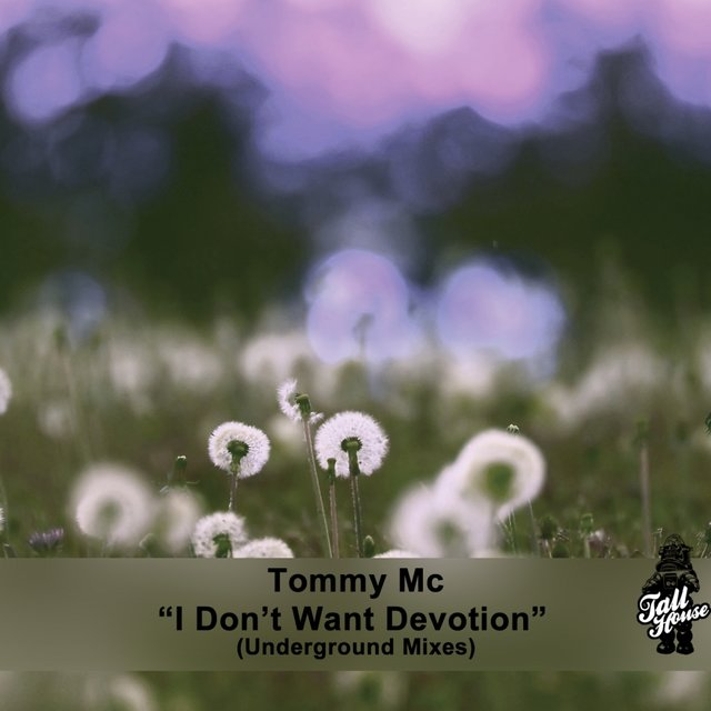 I Don't Want Devotion (Underground Mixes)