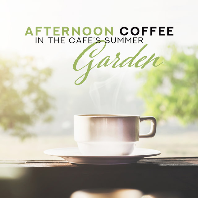 Afternoon Coffee in the Cafe's Summer Garden: 2019 Smooth Bossa Jazz Instrumental Music, Beautiful Relaxing Songs, Nice Background for Friends Meeting with Coffee & Tasty Dessert