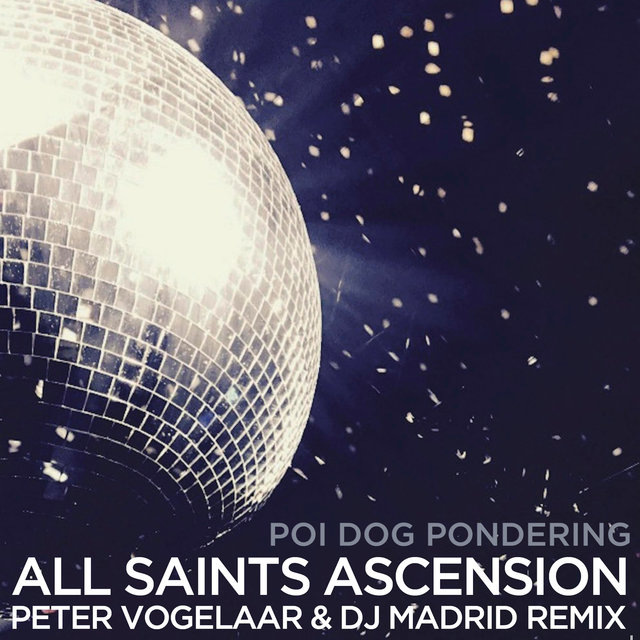 All Saints Ascension (Peter Vogelaar & DJ Madrid Remix)