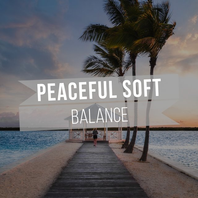 # Peaceful Soft Balance