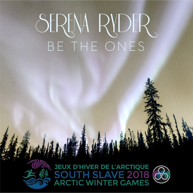 Be the Ones (The Official 2018 Arctic Winter Games Theme)