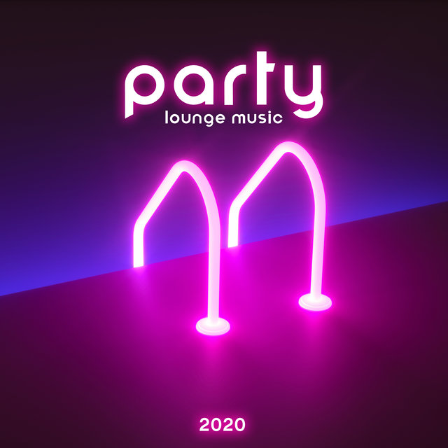 Party Lounge Music 2020