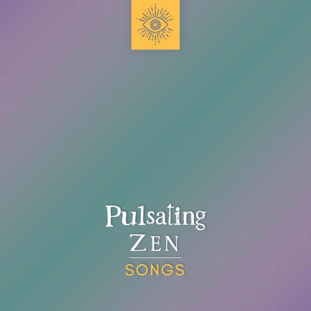 Pulsating Zen Songs
