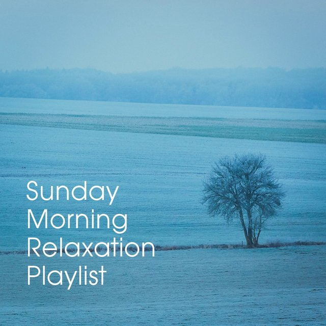 Sunday Morning Relaxation Playlist