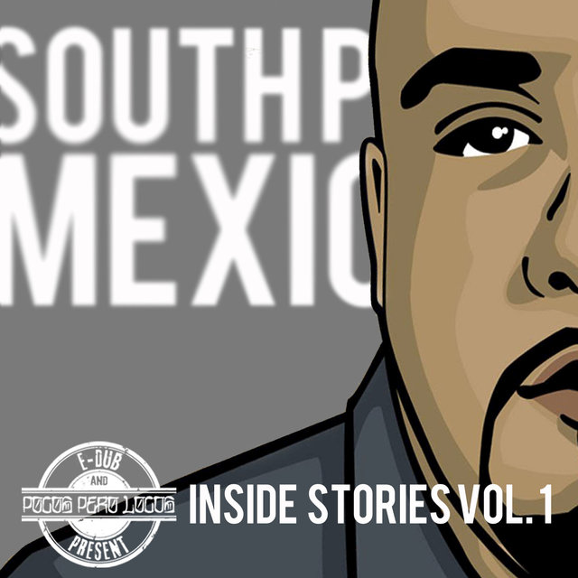 South Park Mexican Inside Stories Vol. 1