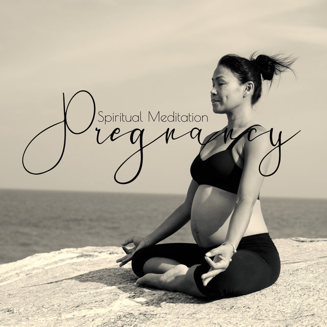 Spiritual Meditation Pregnancy - Compilation of 15 New Age Calm Songs for Future Mothers, Meditative Music for Labor