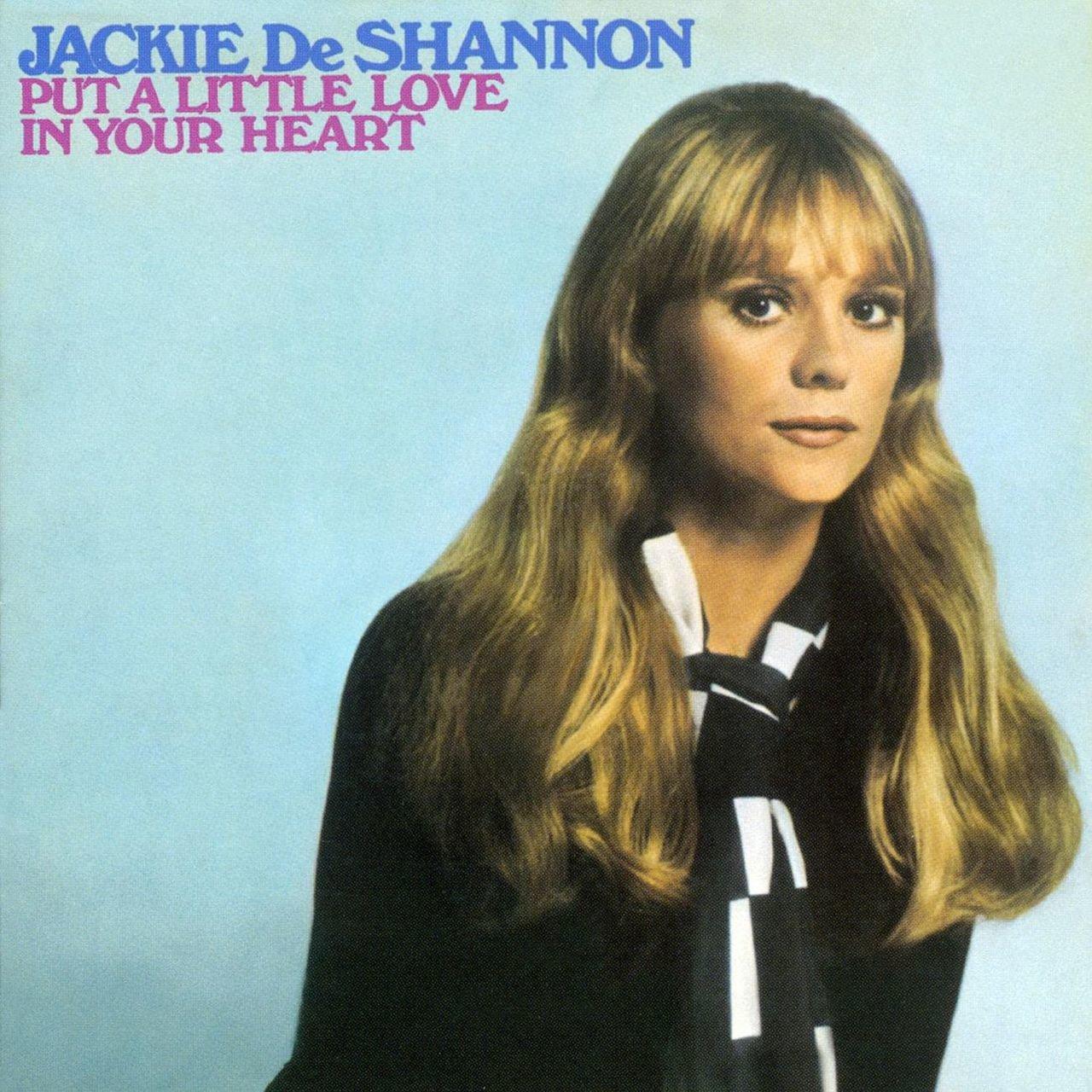 put a little love in your heart jackie de shannon tidal
