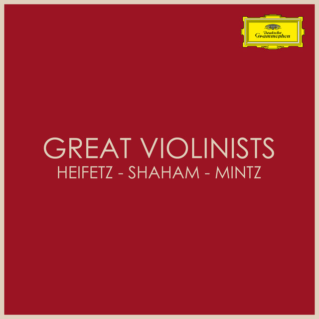 Great Violinists: Heifetz - Shaham - Mintz