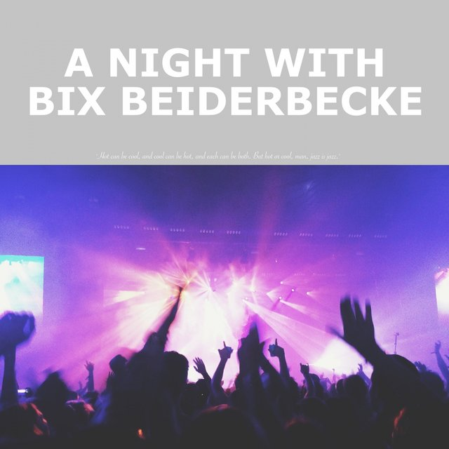A Night with Bix Beiderbecke
