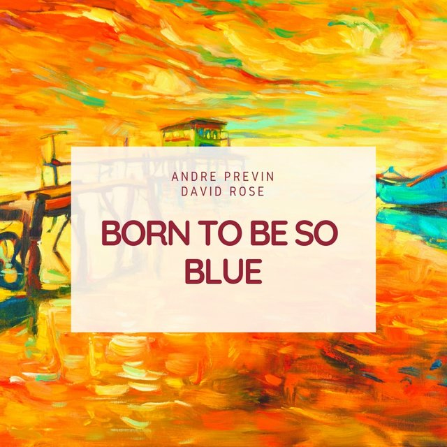 Born to Be So Blue