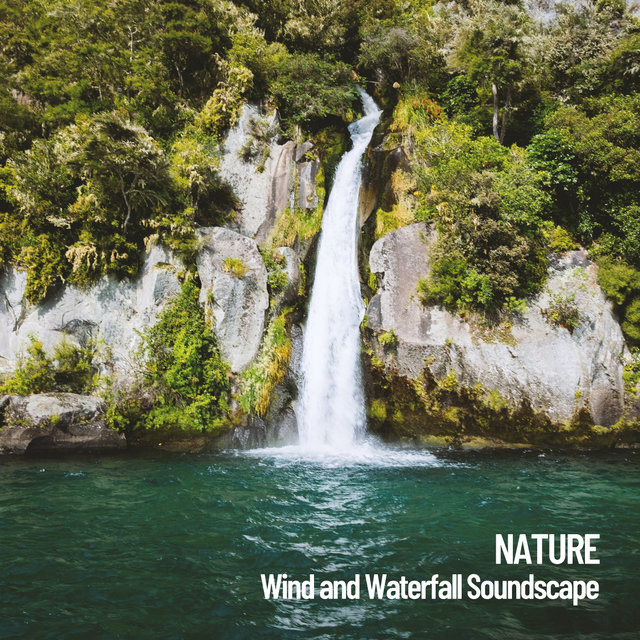 Nature: Wind and Waterfall Soundscape