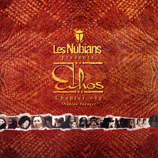 Les Nubians Presents: Echos - Chapter One: Nubian Voyager