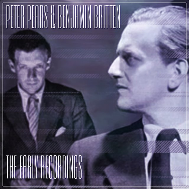 Peter Pears; Benjamin Britten: The Early Recordings