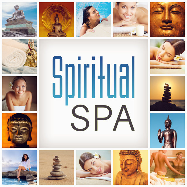 Spiritual Spa (Healing & Soothing Music for Deep Meditation, Yoga Class, Relaxation, Wellness Center)