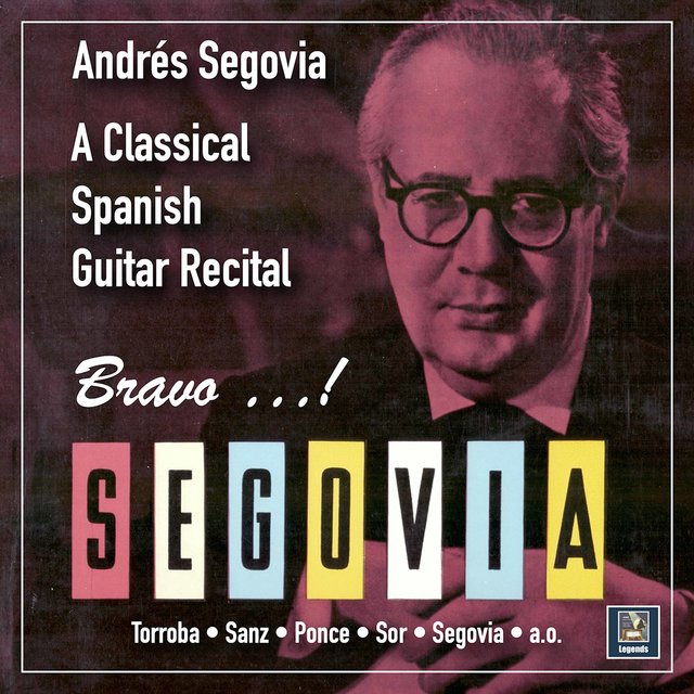 Bravo, Segovia: A Classical Spanish Guitar Recital