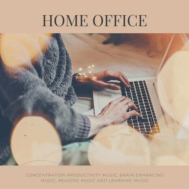 Home Office: Concentration Productivity Music, Brain Enhancing Music, Reading Music and Learning Music