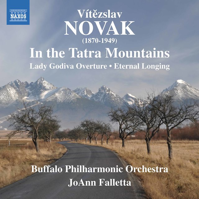 Novák: In the Tatra Mountains, Lady Godiva & Eternal Longing